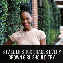 5 Fall Lipstick Shades Every Brown Girl Should Try