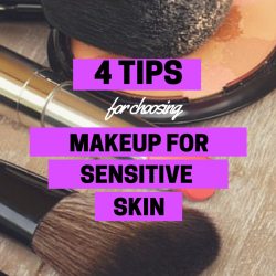 4 Tips For Choosing the Right Makeup for Sensitive Skin Beauty and the Beat Blog
