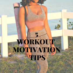 5-WORKOUT-MOTIVATION-TIPS-BEAUTY-AND-THE-BEAT-BLOG