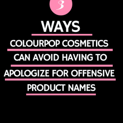 3-ways-colour-pop-cosmetics-can-stop-apologizing-for-offensive-product-names-beauty-and-the-beat-blog