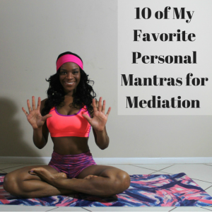 10 of My Favorite Personal Mantras for Meditation
