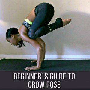 Crow Pose Tutorial For Yoga Beginners