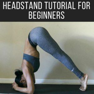Headstand Tutorial For Yoga Beginners